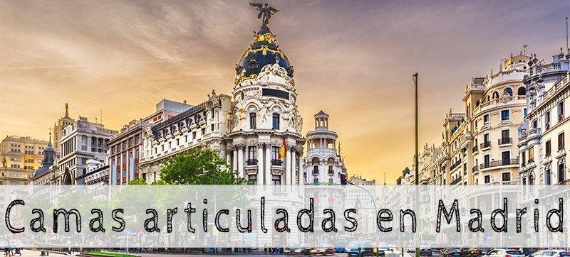 Camas Articuladas en Madrid